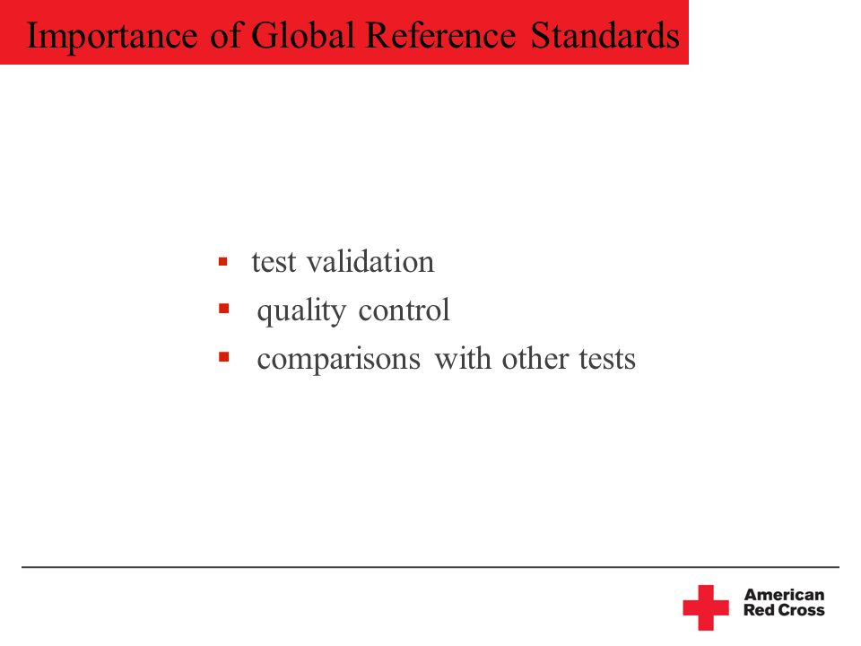 Importance of Global Reference Standards test validation quality control comparisons with other tests