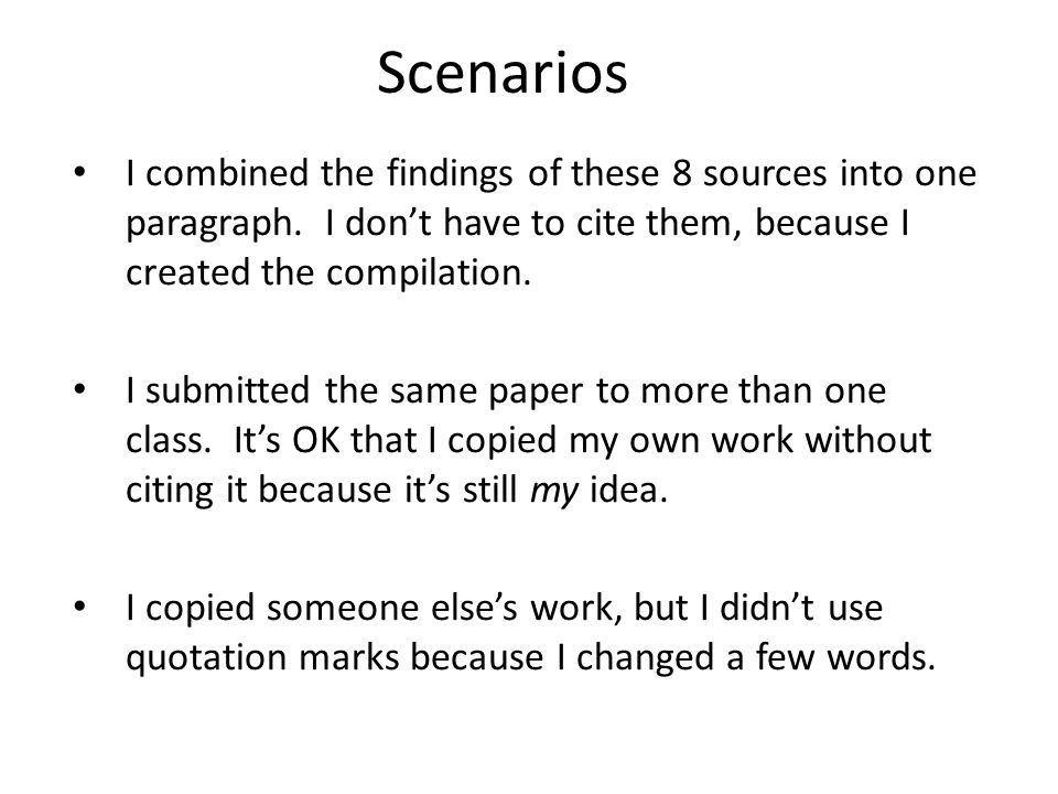 Scenarios I combined the findings of these 8 sources into one paragraph. I dont have to cite them, because I created the compilation. I submitted the