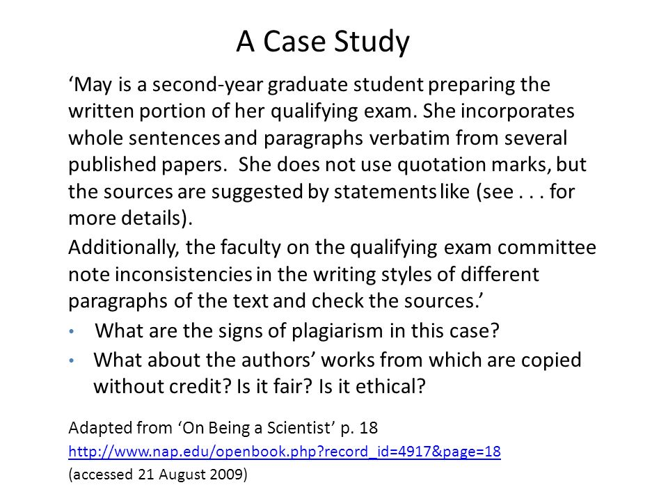 May is a second-year graduate student preparing the written portion of her qualifying exam. She incorporates whole sentences and paragraphs verbatim f