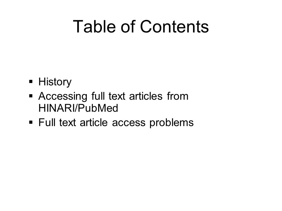 Table of Contents History Accessing full text articles from HINARI/PubMed Full text article access problems