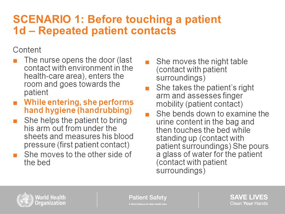 SCENARIO 1: Before touching a patient 1d – Repeated patient contacts Content The nurse opens the door (last contact with environment in the health-car