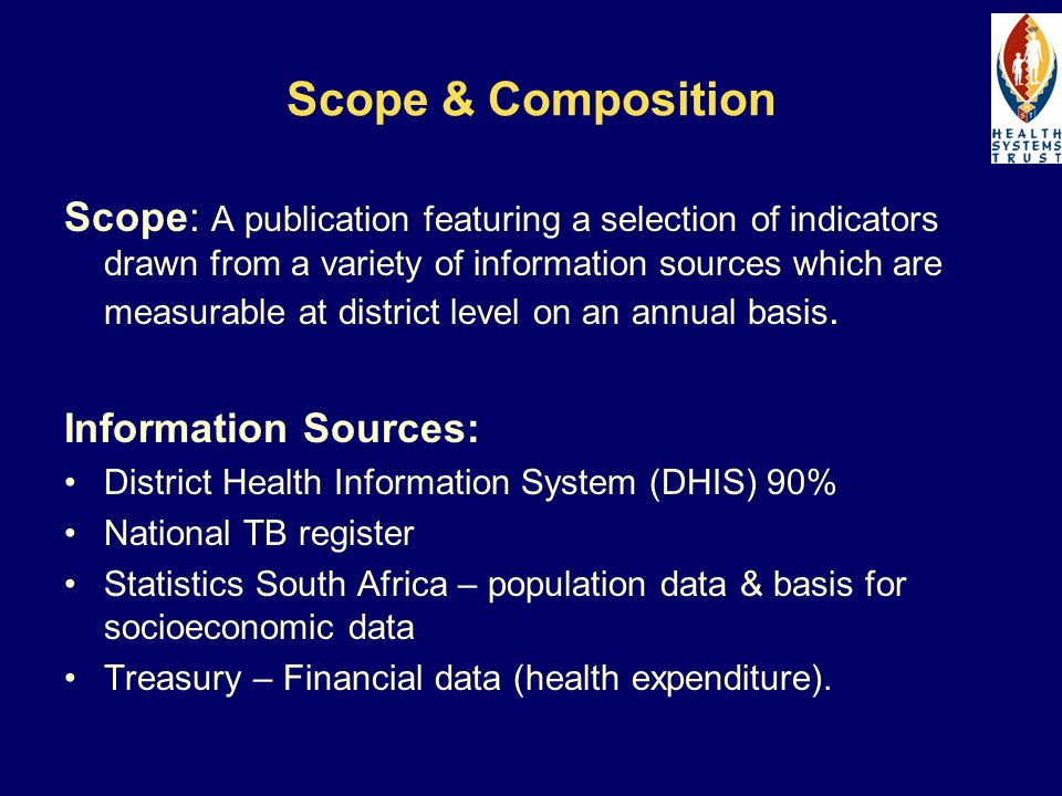 Scope Health Categories covered: HIV/AIDS & PMTCT, TB, Maternal Health, Child Health, Human resources Timeframe: Jan-Dec 2004 (DHB year 1) and Financial years 03/04, 04/05, 05/06 (DHB year 2) Indicator categories