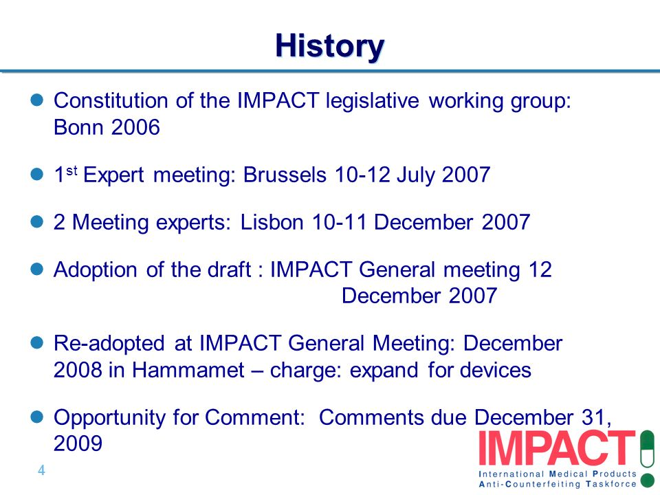 4 |4 | History Constitution of the IMPACT legislative working group: Bonn 2006 1 st Expert meeting: Brussels 10-12 July 2007 2 Meeting experts: Lisbon