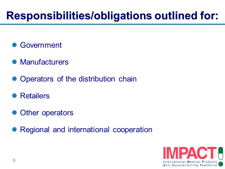 9 |9 | Responsibilities/obligations outlined for: Government Manufacturers Operators of the distribution chain Retailers Other operators Regional and