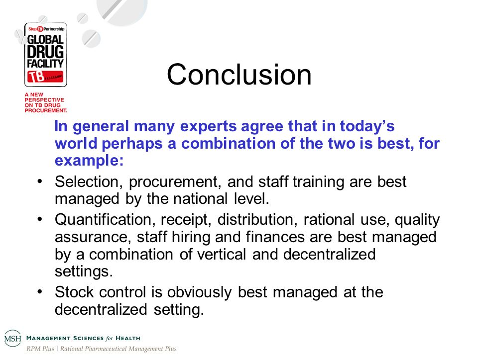 Conclusion In general many experts agree that in todays world perhaps a combination of the two is best, for example: Selection, procurement, and staff