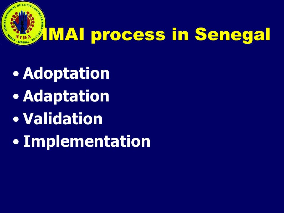 IMAI process in Senegal Adoptation Adaptation Validation Implementation