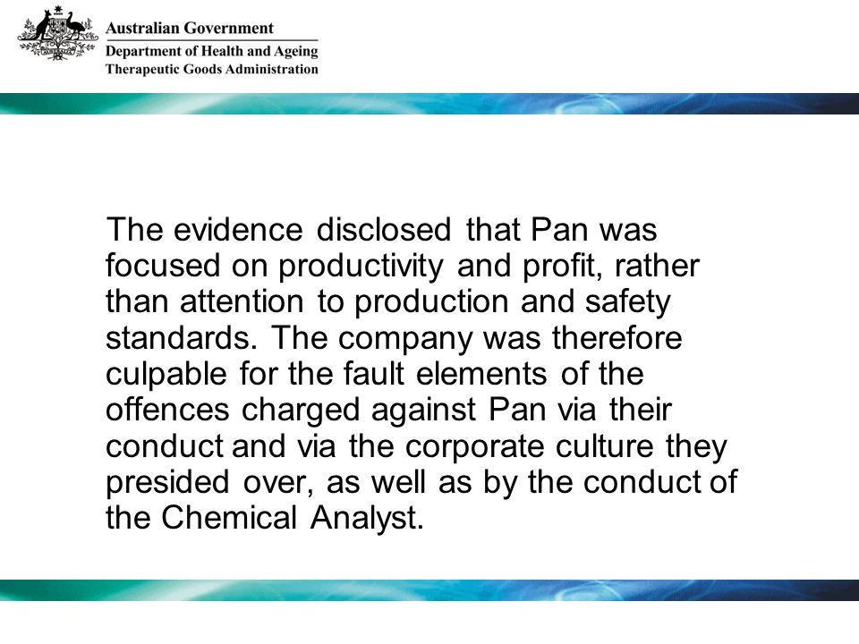 The evidence disclosed that Pan was focused on productivity and profit, rather than attention to production and safety standards.