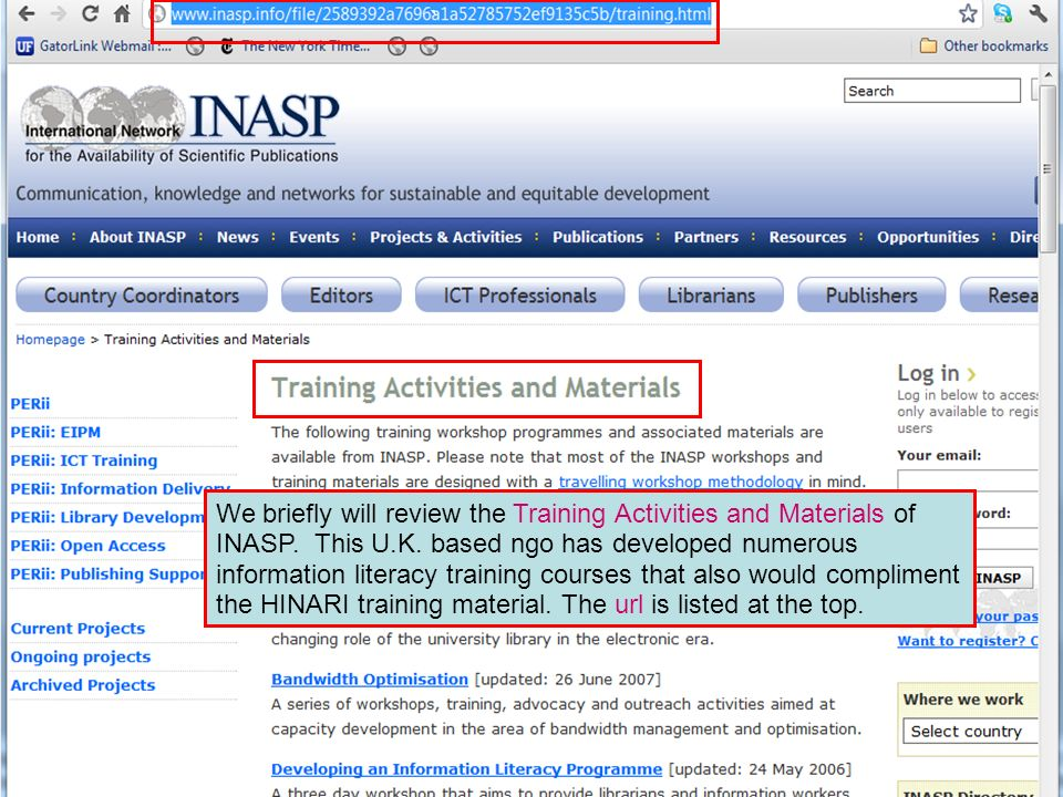 We briefly will review the Training Activities and Materials of INASP. This U.K. based ngo has developed numerous information literacy training course