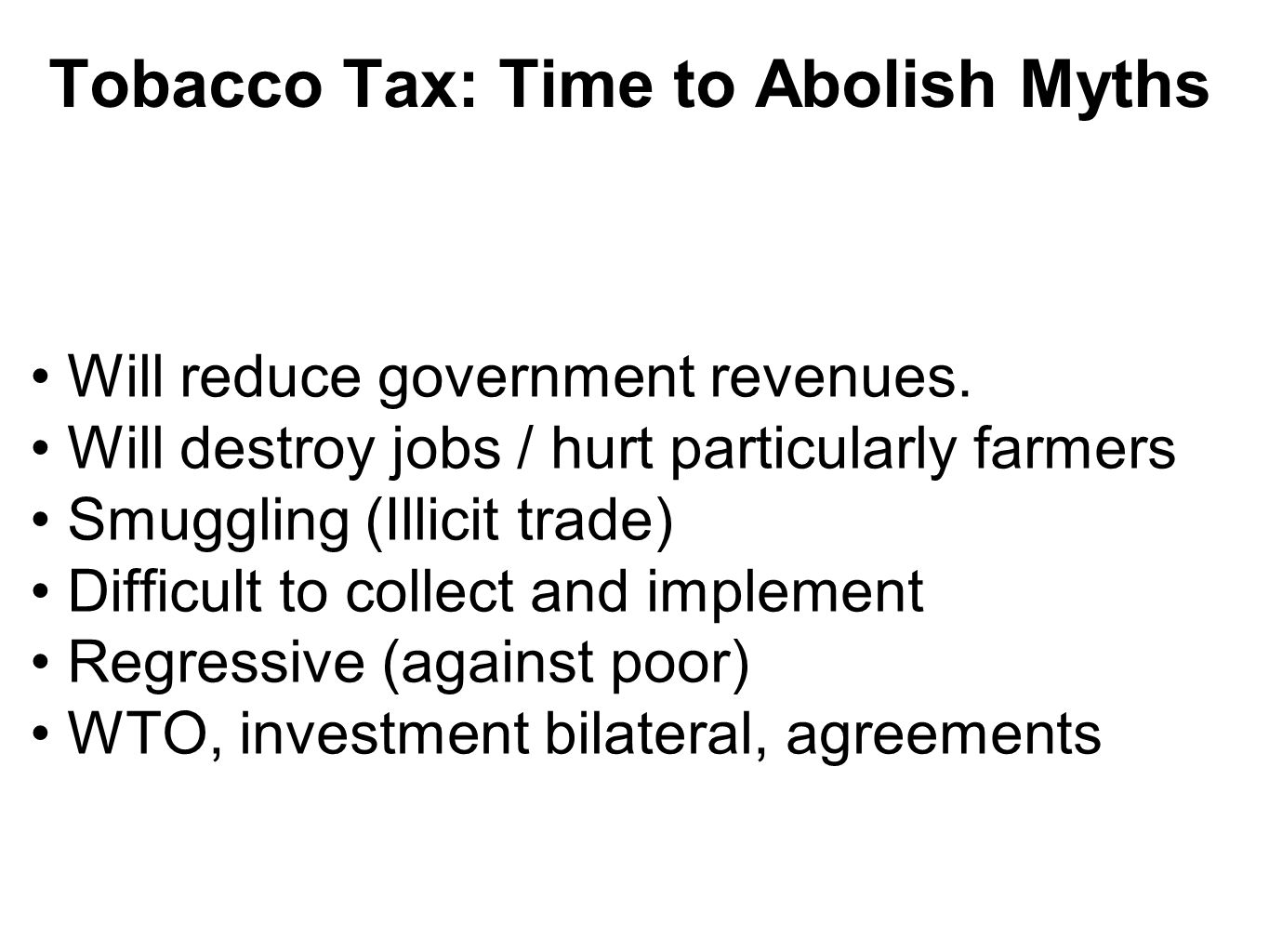 Tobacco Tax: Time to Abolish Myths Will reduce government revenues.