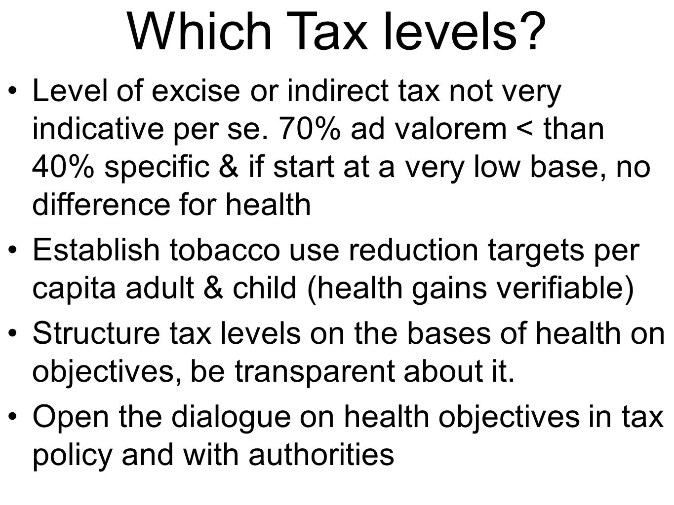 Which Tax levels.Level of excise or indirect tax not very indicative per se.