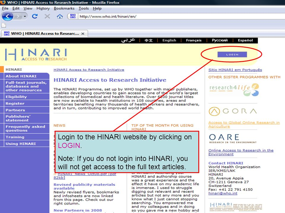 Logging in to HINARI 1 Login to the HINARI website by clicking on LOGIN. Note: If you do not login into HINARI, you will not get access to the full te