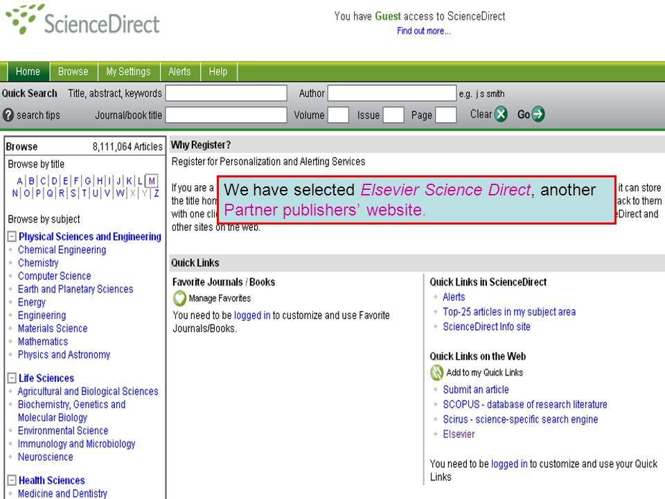 Partner publisher services 3 We have selected Elsevier Science Direct, another Partner publishers website.