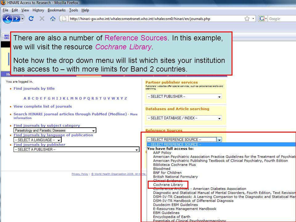 Other full text sources 2 There are also a number of Reference Sources. In this example, we will visit the resource Cochrane Library. Note how the dro