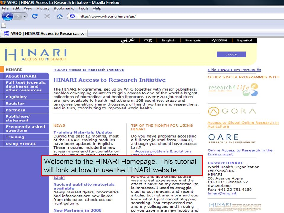 Welcome to the HINARI Homepage Welcome to the HINARI Homepage. This tutorial will look at how to use the HINARI website.