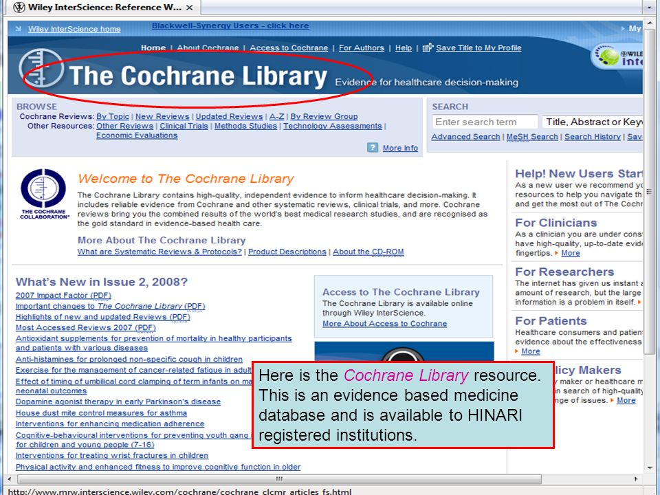 Other full text sources 3 Here is the Cochrane Library resource. This is an evidence based medicine database and is available to HINARI registered ins