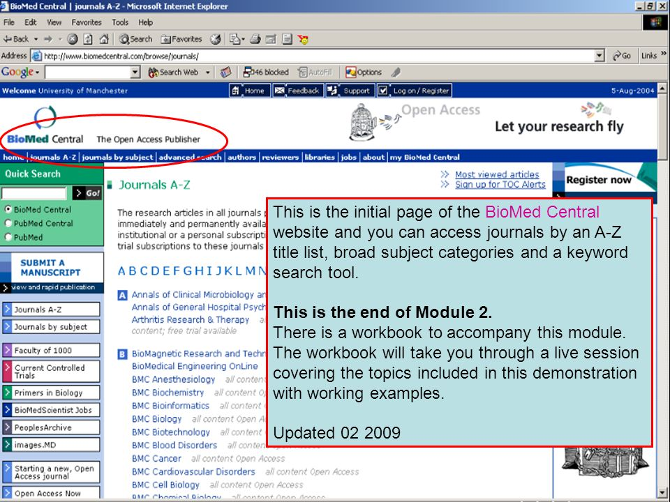 This is the end of Module 2 This is the initial page of the BioMed Central website and you can access journals by an A-Z title list, broad subject cat