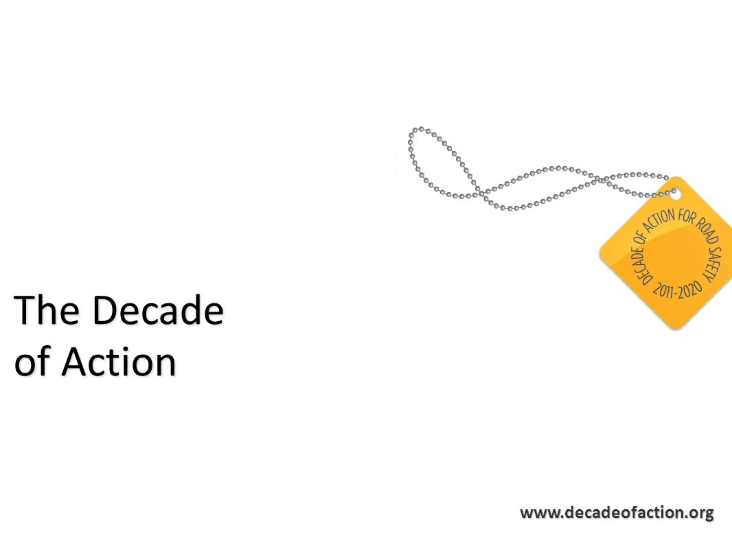 www.decadeofaction.org The Decade of Action