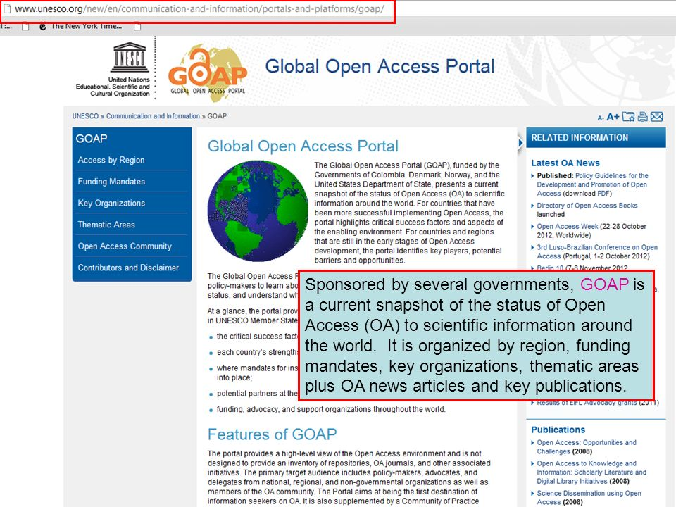 Sponsored by several governments, GOAP is a current snapshot of the status of Open Access (OA) to scientific information around the world. It is organ