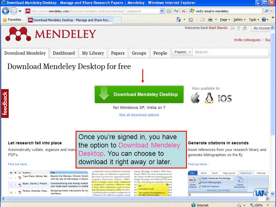Once youre signed in, you have the option to Download Mendeley Desktop. You can choose to download it right away or later.