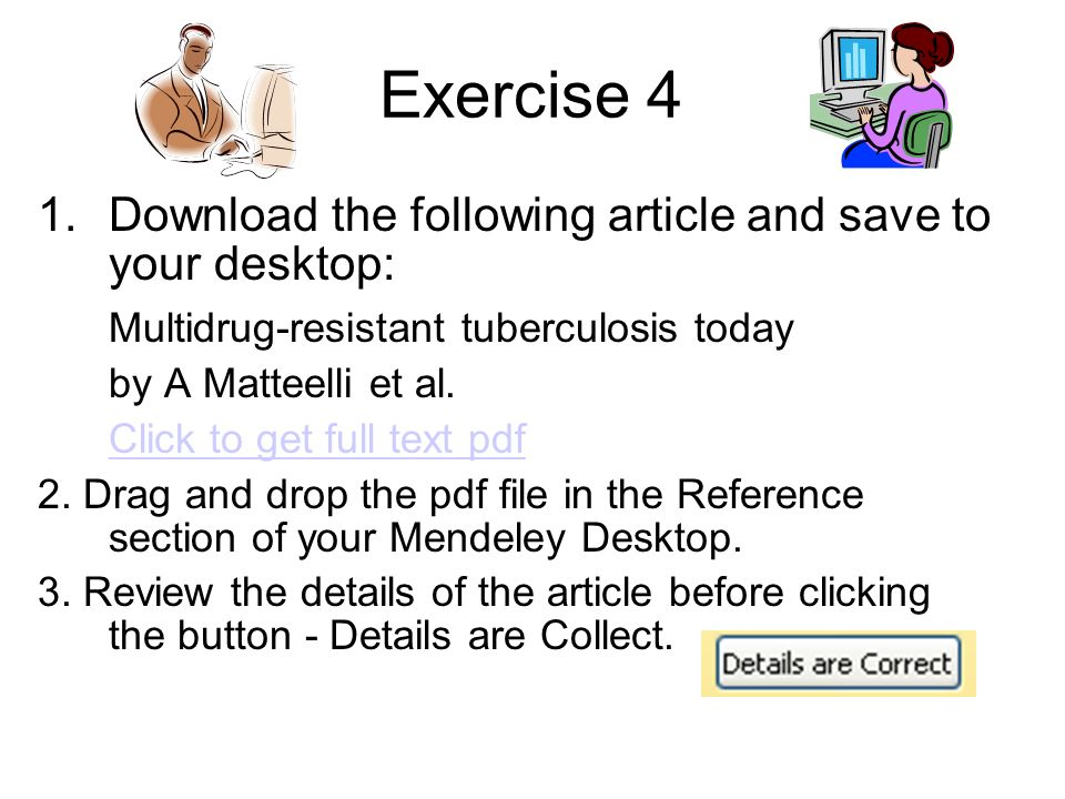 Exercise 4 1.Download the following article and save to your desktop: Multidrug-resistant tuberculosis today by A Matteelli et al. Click to get full t