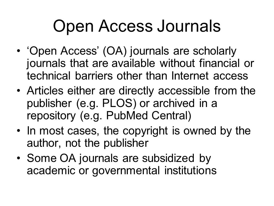 Open Access Journals Open Access (OA) journals are scholarly journals that are available without financial or technical barriers other than Internet a