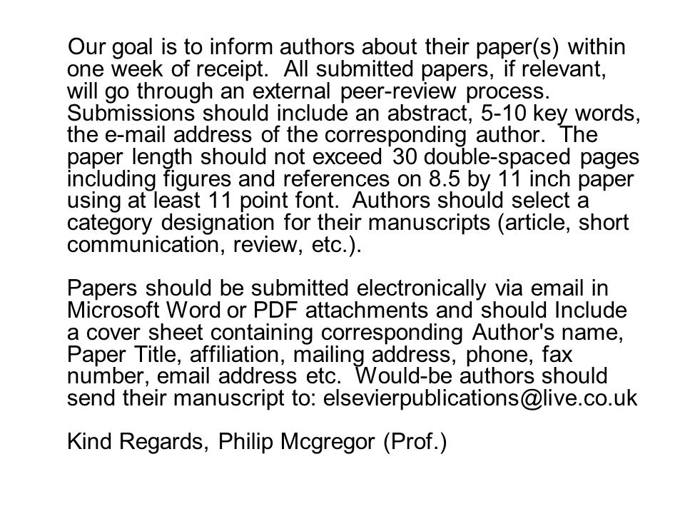 Our goal is to inform authors about their paper(s) within one week of receipt. All submitted papers, if relevant, will go through an external peer-rev