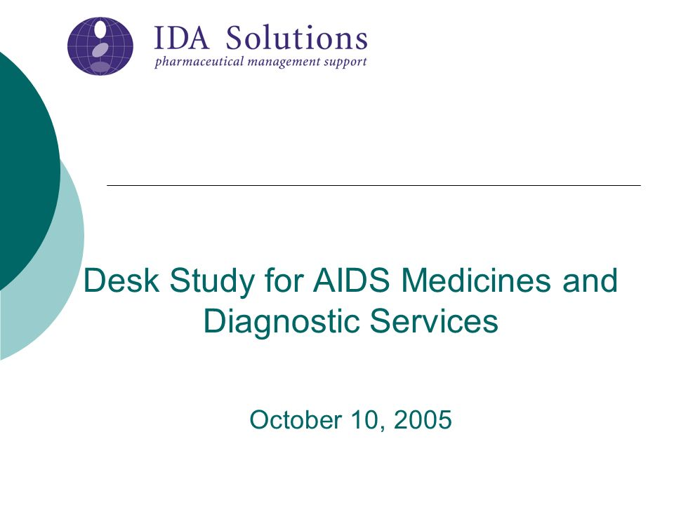Desk Study for AIDS Medicines and Diagnostic Services October 10, 2005