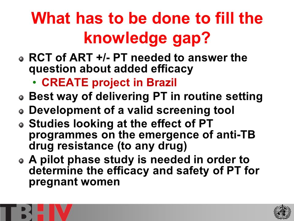 What has to be done to fill the knowledge gap.