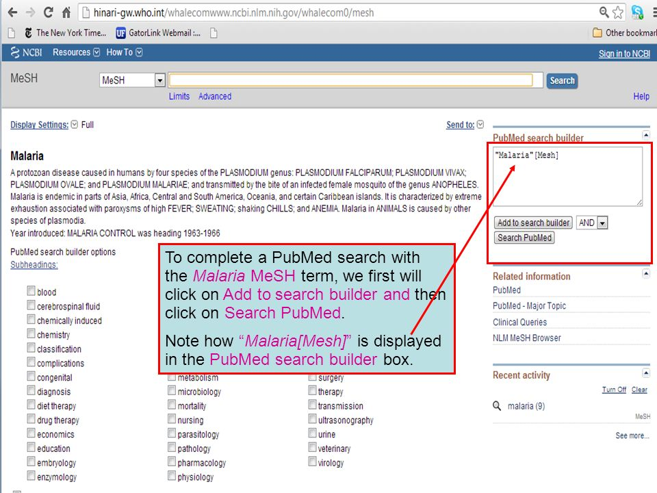 To complete a PubMed search with the Malaria MeSH term, we first will click on Add to search builder and then click on Search PubMed. Note how Malaria