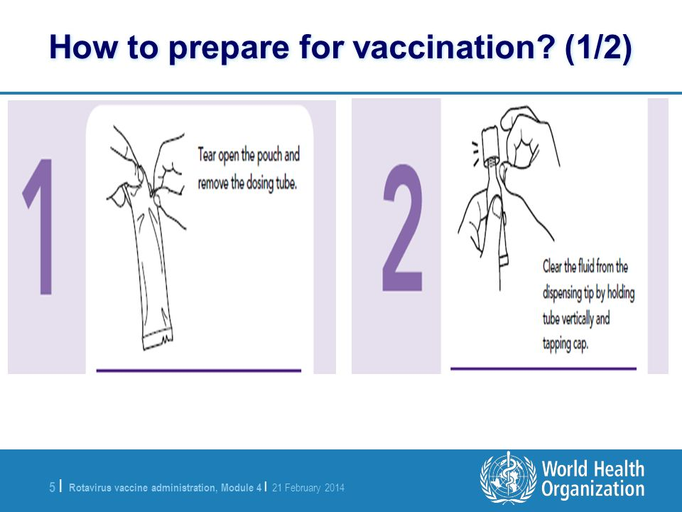 Rotavirus vaccine administration, Module 4 | 21 February 2014 5 |5 | How to prepare for vaccination? (1/2)