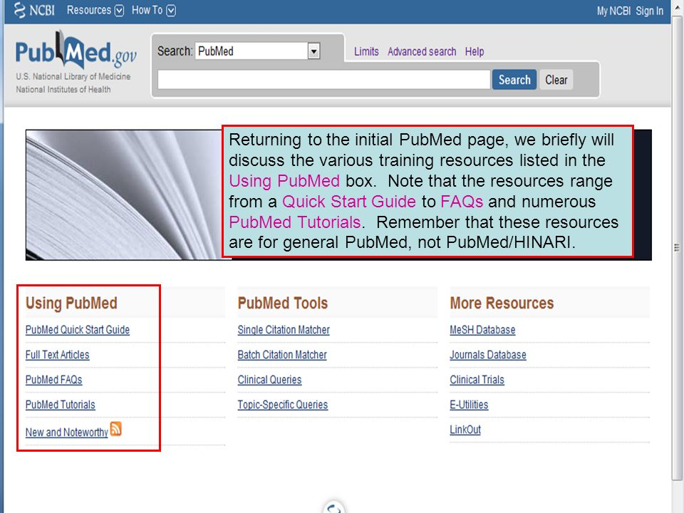 Returning to the initial PubMed page, we briefly will discuss the various training resources listed in the Using PubMed box.