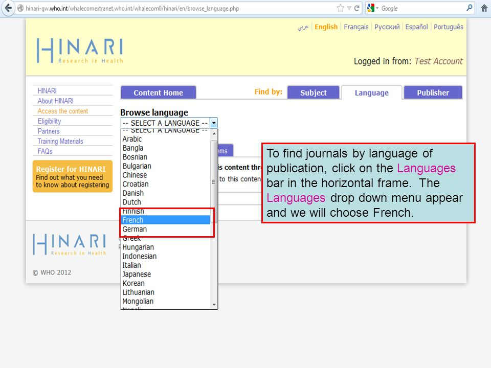 To find journals by language of publication, click on the Languages bar in the horizontal frame. The Languages drop down menu appear and we will choos