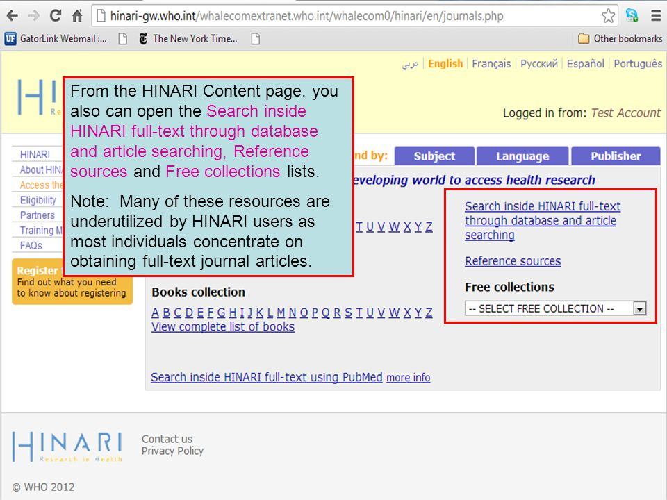 From the HINARI Content page, you also can open the Search inside HINARI full-text through database and article searching, Reference sources and Free
