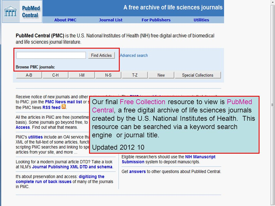 Our final Free Collection resource to view is PubMed Central, a free digital archive of life sciences journals created by the U.S. National Institutes