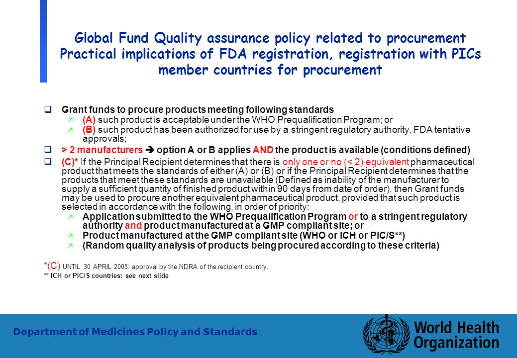 22 WHO - PSM Department of Medicines Policy and Standards Global Fund Quality assurance policy related to procurement Practical implications of FDA re