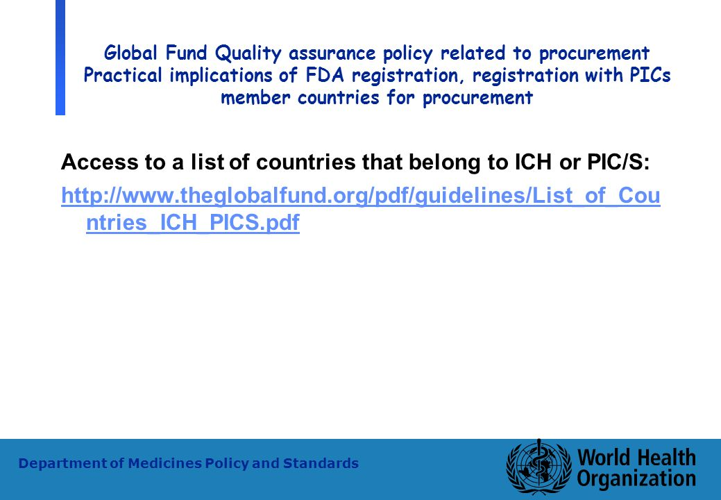24 WHO - PSM Department of Medicines Policy and Standards Global Fund Quality assurance policy related to procurement Practical implications of FDA re