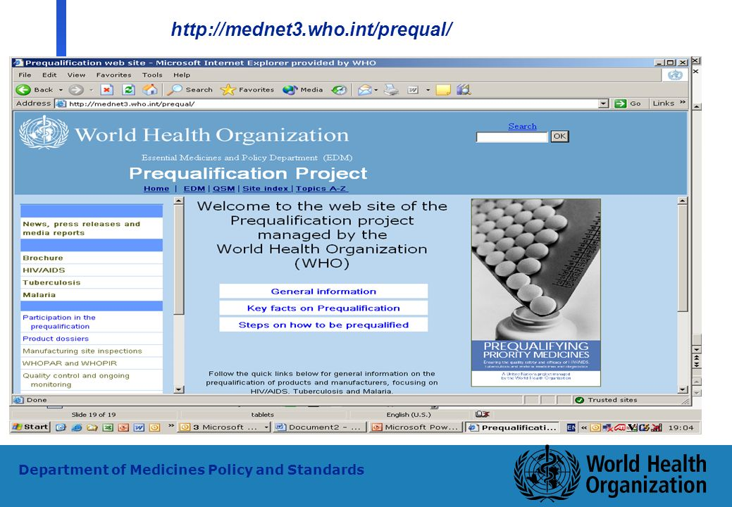 35 WHO - PSM Department of Medicines Policy and Standards http://mednet3.who.int/prequal/