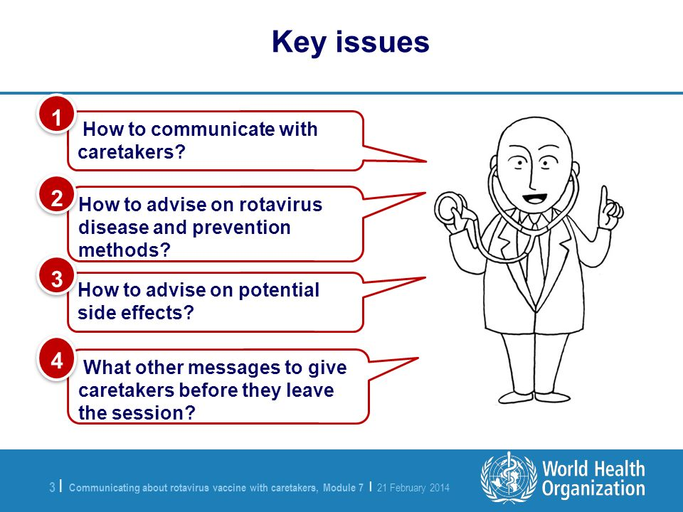 Communicating about rotavirus vaccine with caretakers, Module 7 | 21 February 2014 3 |3 | How to communicate with caretakers? 1 1 How to advise on pot