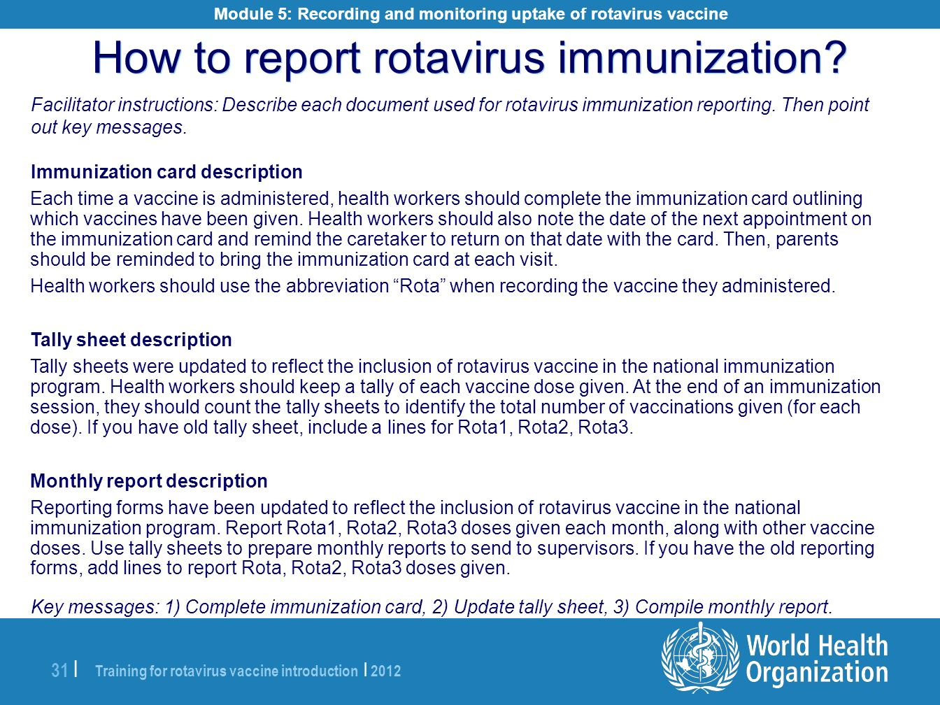 Training for rotavirus vaccine introduction | 2012 31 | How to report rotavirus immunization? Facilitator instructions: Describe each document used fo