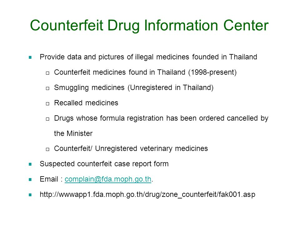 Provide data and pictures of illegal medicines founded in Thailand Counterfeit medicines found in Thailand (1998-present) Smuggling medicines (Unregis