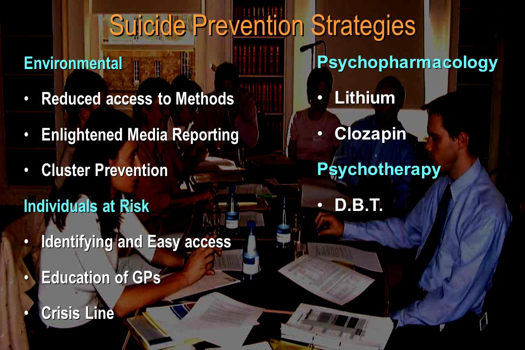 Suicide Prevention Strategies Environmental Reduced access to Methods Enlightened Media Reporting Cluster Prevention Individuals at Risk Identifying a