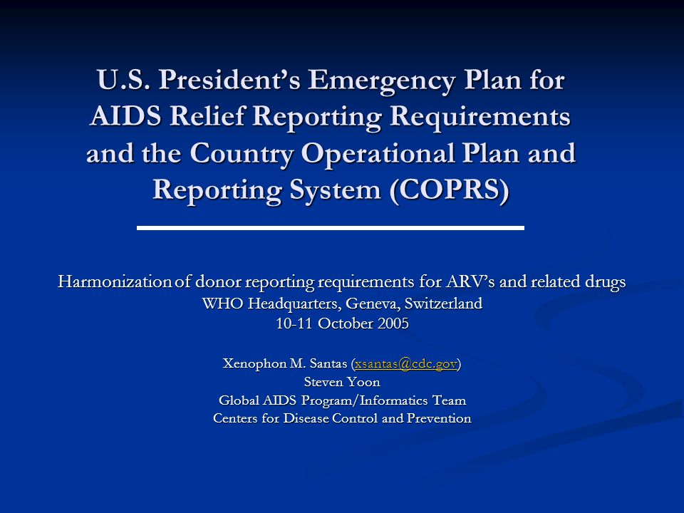 U.S. Presidents Emergency Plan for AIDS Relief Reporting Requirements and the Country Operational Plan and Reporting System (COPRS) Harmonization of d