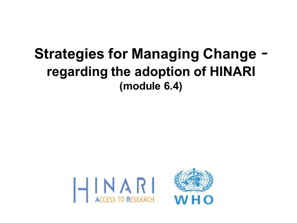 Strategies for Managing Change - regarding the adoption of HINARI (module 6.4)