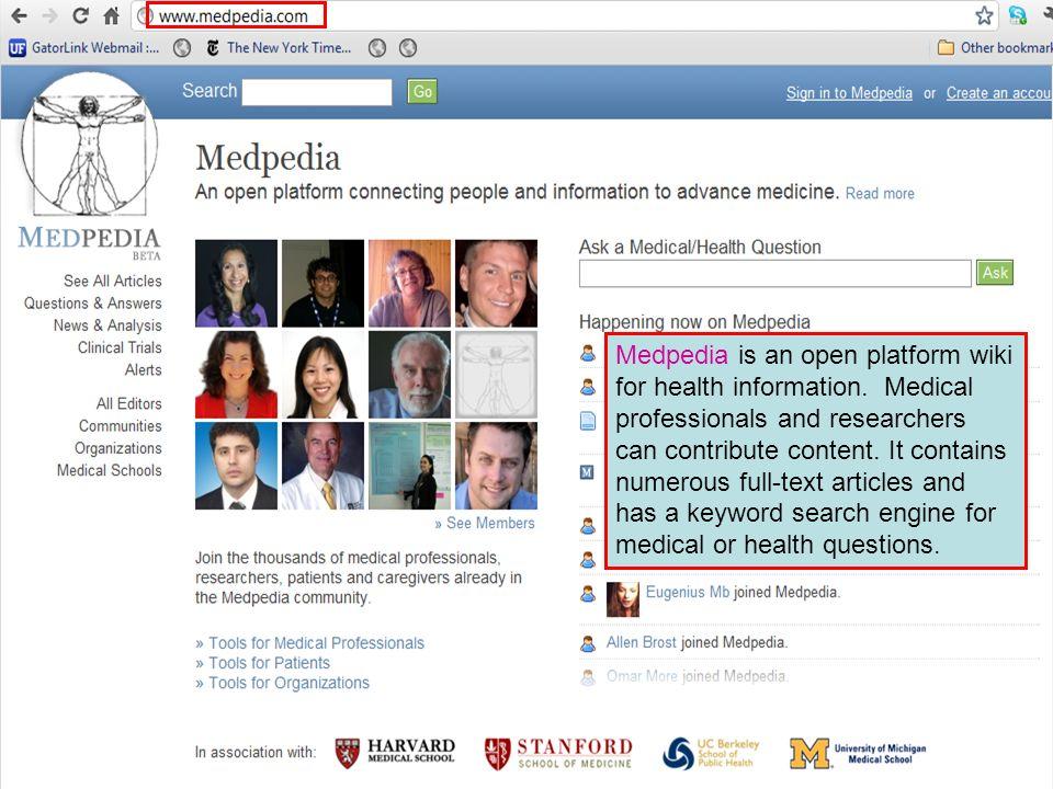 Medpedia is an open platform wiki for health information.
