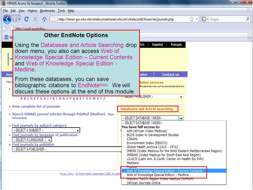 Other EndNote Options Using the Databases and Article Searching drop down menu, you also can access Web of Knowledge Special Edition – Current Contents and Web of Knowledge Special Edition - Medline.