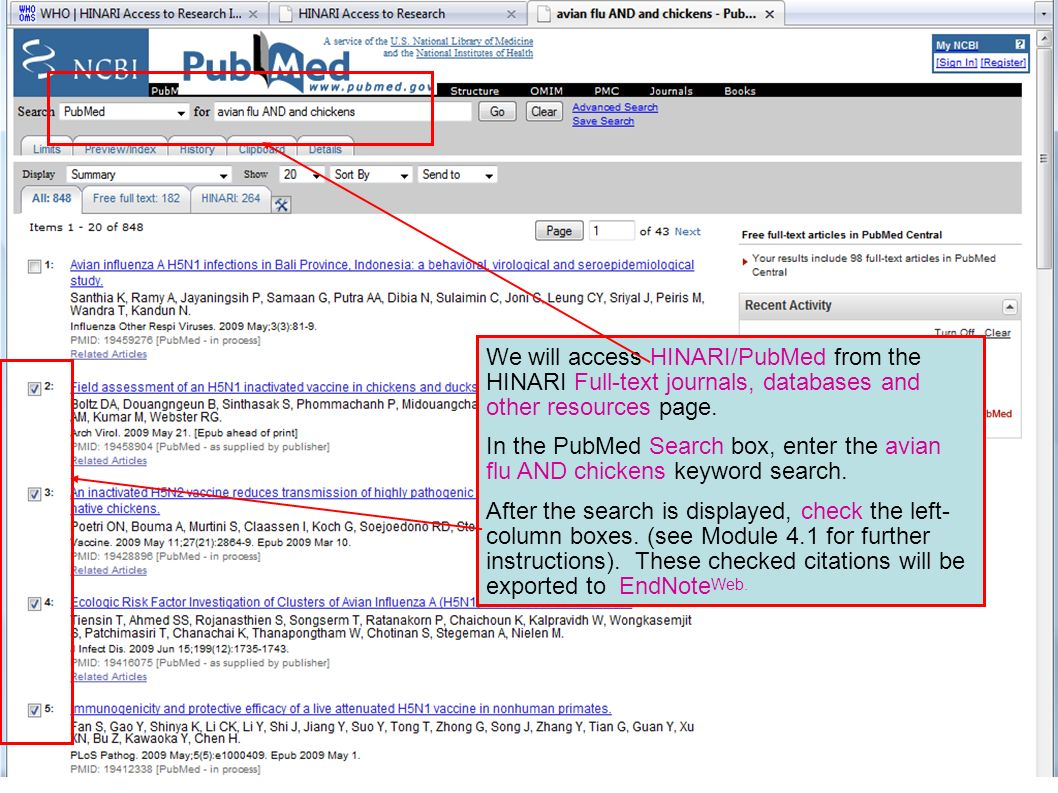 We will access HINARI/PubMed from the HINARI Full-text journals, databases and other resources page.