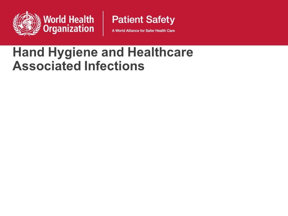 Hand Hygiene and Healthcare Associated Infections