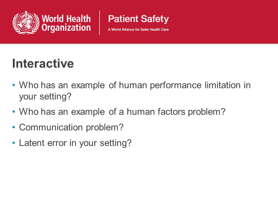 Interactive Who has an example of human performance limitation in your setting.