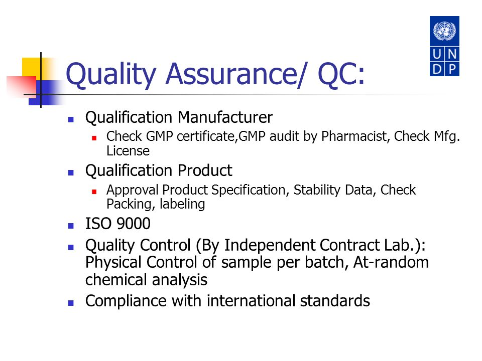 Quality Assurance/ QC: Qualification Manufacturer Check GMP certificate,GMP audit by Pharmacist, Check Mfg. License Qualification Product Approval Pro