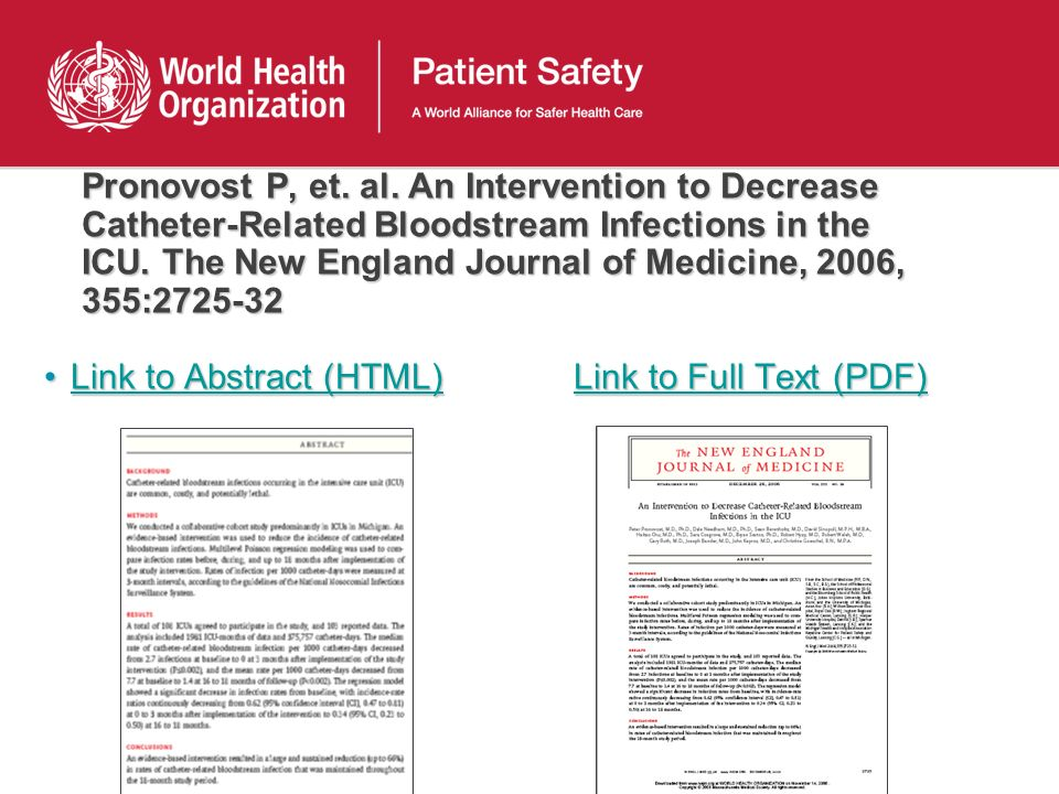 Pronovost P, et. al. An Intervention to Decrease Catheter-Related Bloodstream Infections in the ICU. The New England Journal of Medicine, 2006, 355:27